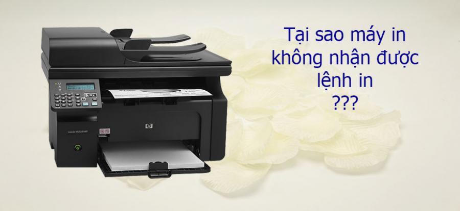 Tại sao máy in không nhận lệnh in?